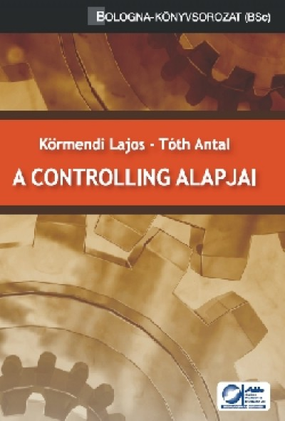 Dr. Körmendi Lajos - Tóth Antal - A controlling alapjai