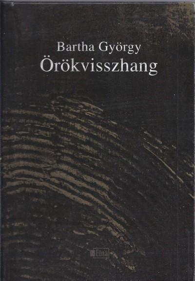 Bartha György - Beszédes István  (Szerk.) - Örökvisszhang