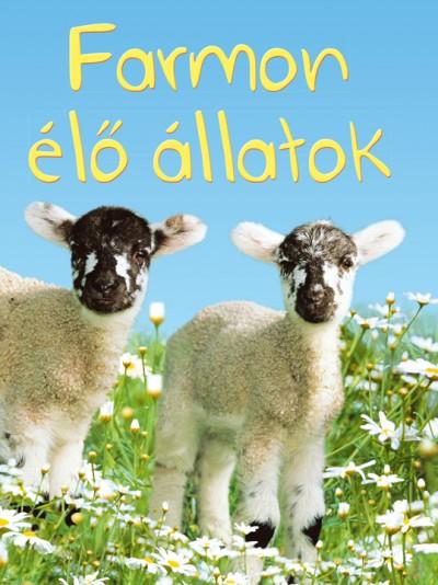 Katie Daynes - Kis könyvtár - Farmon élő állatok