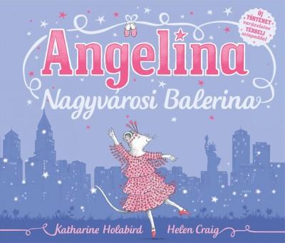 Katharine Holabird - Angelina - Nagyvárosi balerina