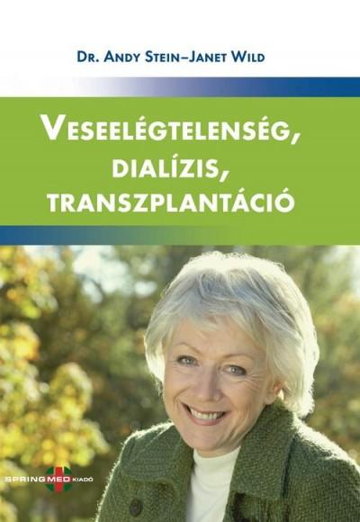 Dr. Andy Stein - Janet Wild - Veseelégtelenség, dialízis, transzplantáció