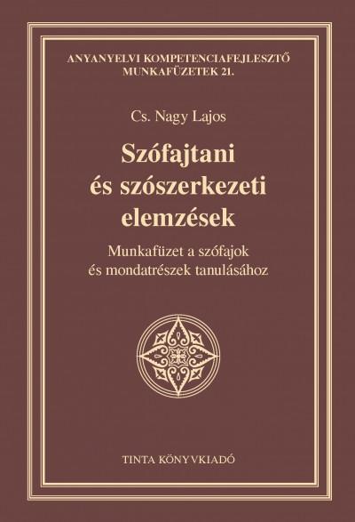 Cs. Nagy Lajos - Szófajtani és szószerkezeti elemzések