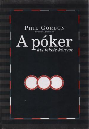 Phil Gordon - Jonathan Grotenstein - A p�ker kis fekete k�nyve