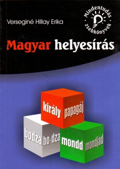 Verseginé Hillay Erika - Magyar helyesírás