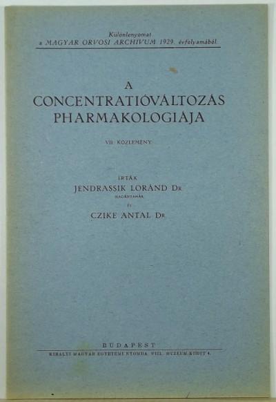 Dr. Jendrassik Lóránd - A concentratióváltozás pharmakologiája