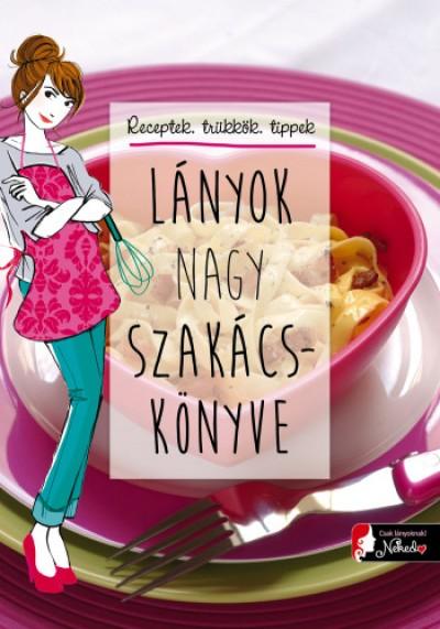 Marianne Dupuy-Sauze - Lányok nagy szakácskönyve