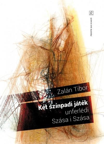 Zalán Tibor - Két színpadi játék