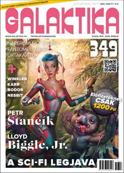Németh Attila  (Szerk.) - Galaktika Magazin 349. szám - 2019. április