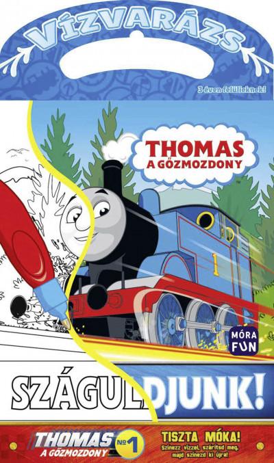 - Thomas, a gőzmozdony - Száguldjunk!