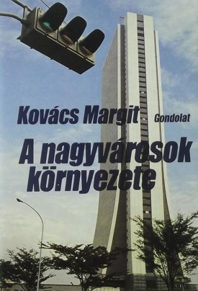 Kovács Margit - A nagyvárosok környezete