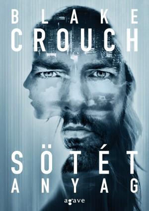 Blake Crouch - S�t�t anyag