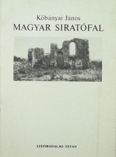 Kőbányai János - Magyar siratófal