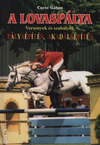 Csete Gábor - A lovaspálya - Versenyek és szabályok