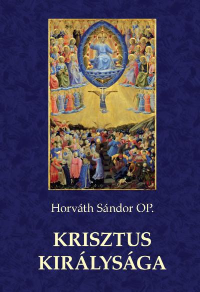 Horváth Sándor Op - Krisztus királysága