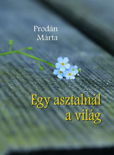 Prodán Márta - Diószegi Rita  (Szerk.) - Egy asztalnál a világ