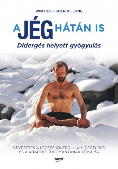 Koen De Jong - Wim Hof - A jég hátán is
