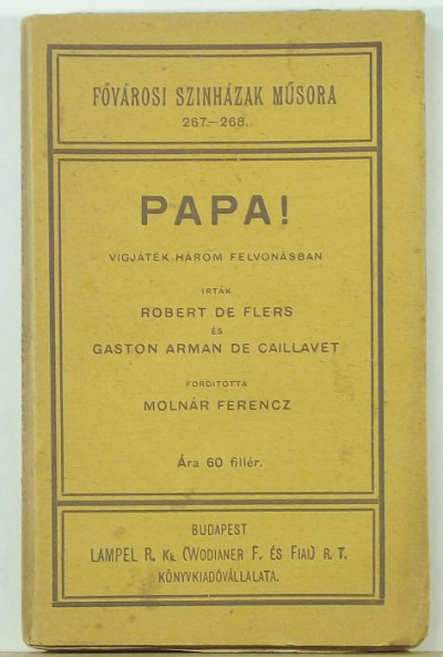 Gaston Arman De Caillavet - Robert De Flers - Papa!