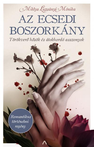 Miklya Luzsányi Mónika - Az ecsedi boszorkány