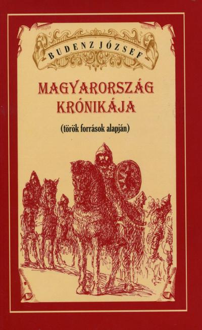 Budenz József - Magyarország Krónikája