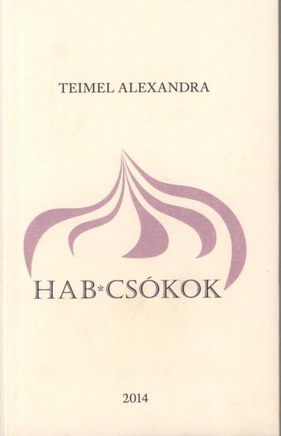 Teimel Alexandra - Habcsókok