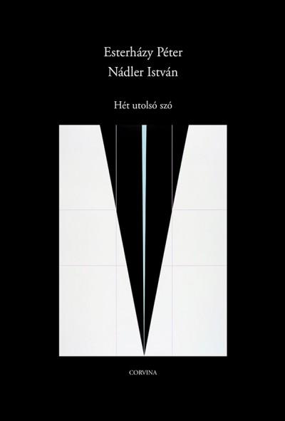 Esterházy Péter - Nádler István - Hét utolsó szó