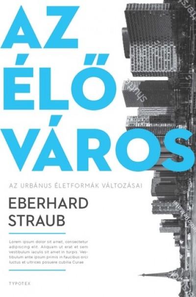 Eberhard Straub - Az élő város