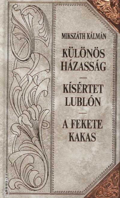 Mikszáth Kálmán - Különös házasság - Kísértet Lublón - A fekete kakas