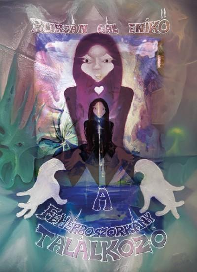 Burján Gál Enikő - A Fehérboszorkány találkozó