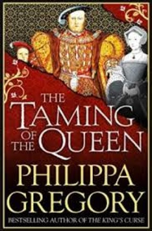 Philippa Gregory - The Taming of the Queen