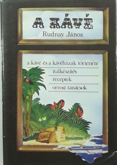 Rudnay János - A kávé