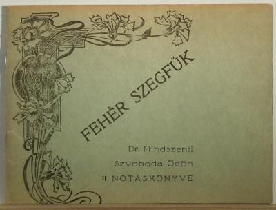 Dr. Mindszenti Szvoboda Ödön - Fehér szegfűk