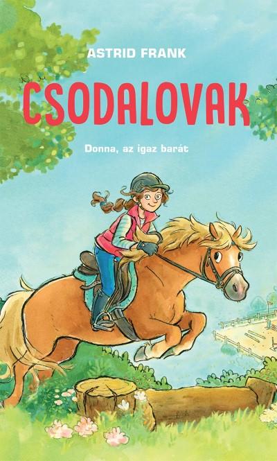 Astrid Frank - Csodalovak - Donna, az igaz barát