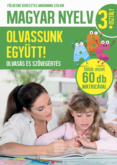 Földesné Keresztes Marianna Szilvia - Magyar nyelv 3. osztály - Olvassunk együtt!
