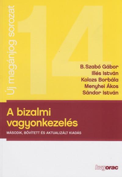 B. Szabó Gábor - Illés István - Kolozs Borbála - Menyhei Ákos - Sándor István - A bizalmi vagyonkezelés