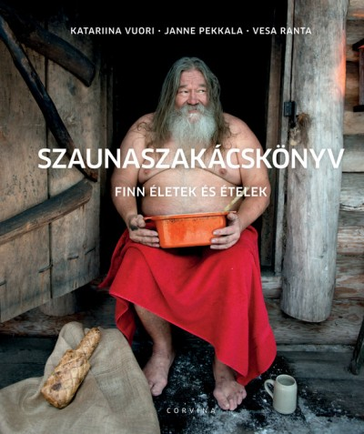 Janne Pekkala - Katariina Vuori - Szaunaszakácskönyv