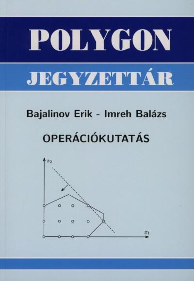 Bajalinov Erik - Imreh Balázs - Operációkutatás
