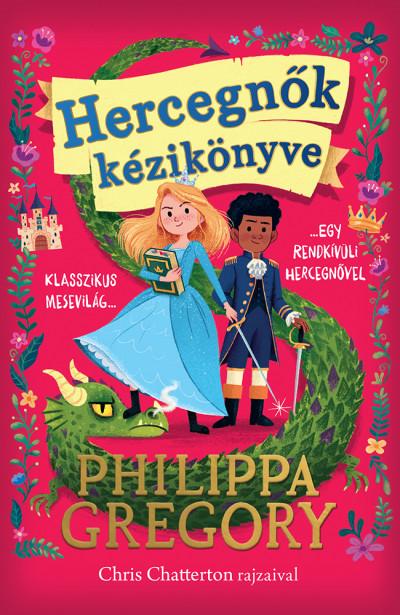 Philippa Gregory - Hercegnők kézikönyve
