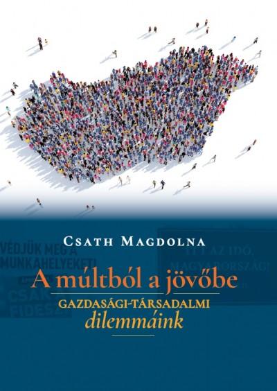 Csath Magdolna - A múltból a jövőbe