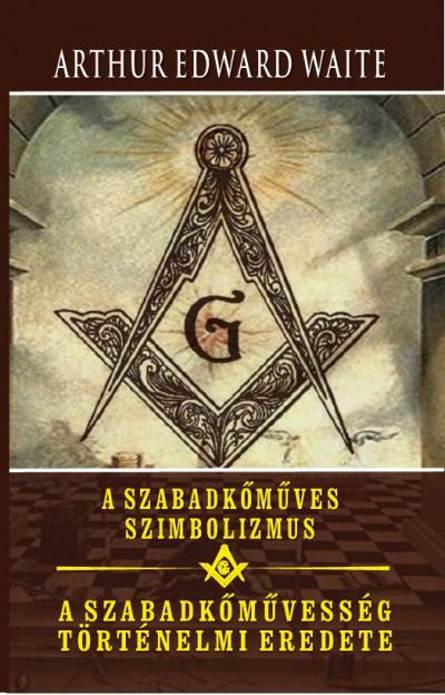 Arthur Edward Waite - A szabadkőműves szimbolizmus