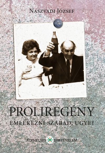 Naszvadi József - Proliregény