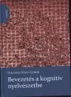 Tolcsvai Nagy G�bor - Bevezet�s a kognit�v nyelv�szetbe