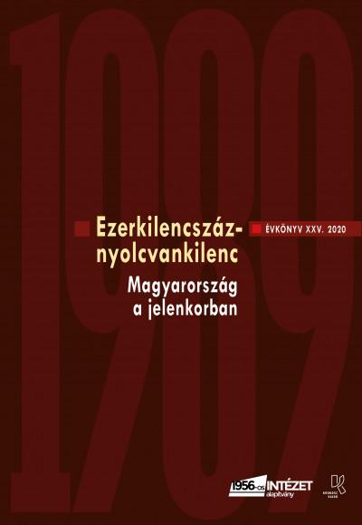 Rainer M. János  (Szerk.) - Ezerkilencszáznyolcvankilenc - Évkönyv XXV. 2020