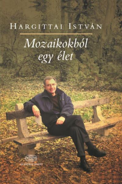Hargittai István - Mozaikokból egy élet