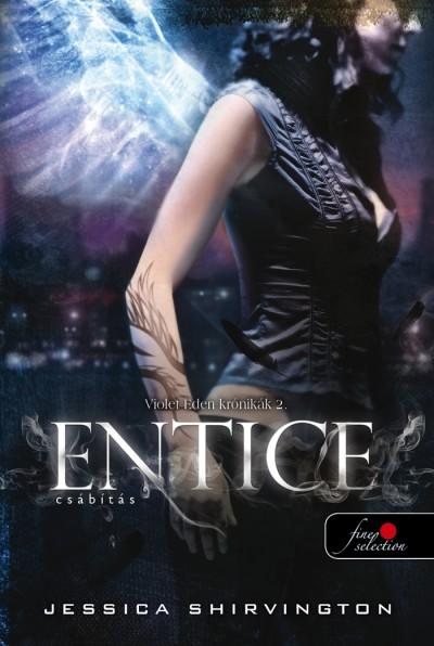 Jessica Shirvington - Entice - Csábítás - Violet Eden Krónikák 2. - puha kötés