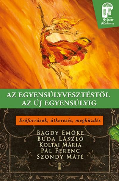 Bagdy Emőke - Buda László - Koltai Mária - Pál Ferenc - Szondy Máté - Az egyensúlyvesztéstől az új egyensúlyig