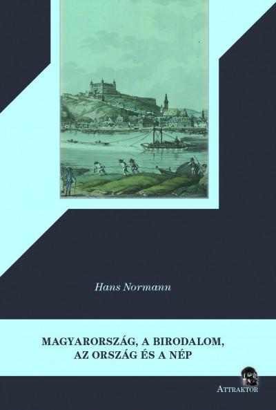 Hans Normann - Magyarország, a birodalom, az ország és a nép, a mostani állapotában