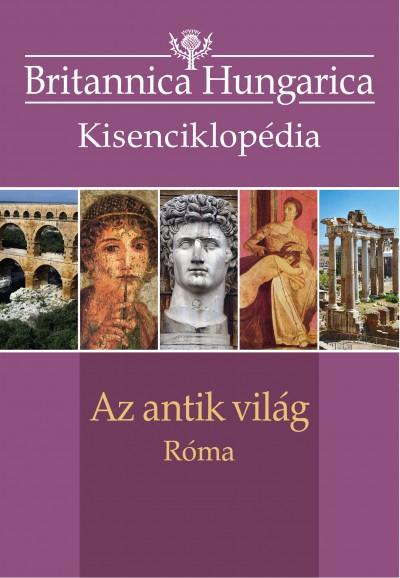 Nádori Attila  (Szerk.) - Az antik világ - Róma