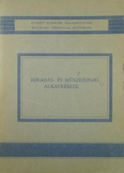 Schnöller Antal - Tóth Géza - Híradás- és műszeripari alkatrészek