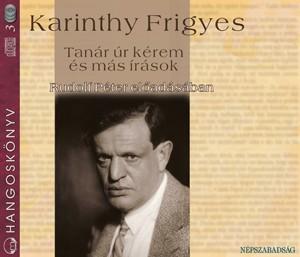 Karinthy Frigyes - Rudolf P�ter - Tan�r �r k�rem �s m�s �r�sok - Hangosk�nyv (3 CD)
