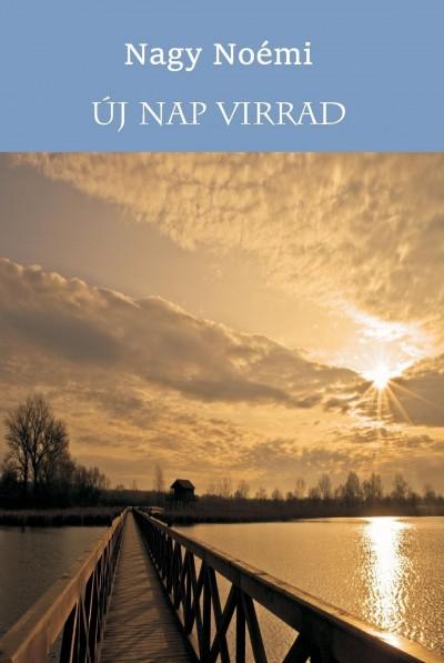 Nagy Noémi - Új nap virrad